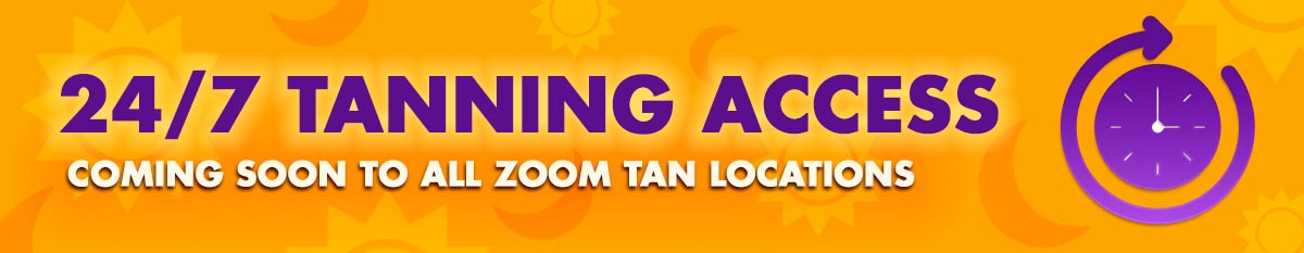 24/7 Tanning Access Coming Soon To All Zoom Tan Locations